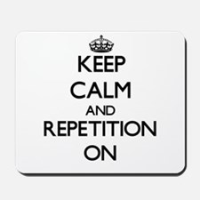 keep_calm_and_repetition_on_mousepad